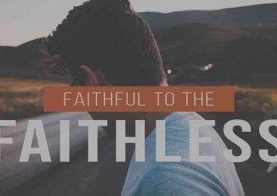 Faithful to the Faithless