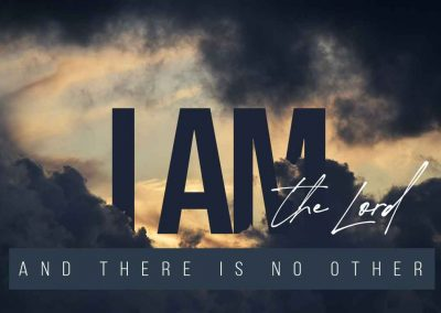 I am the lord, & there is no other